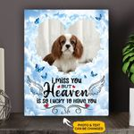 I Miss You But Heaven Is So Lucky To Have You Personalized Pet Memorial Gift Wall Art Vertical Poster Canvas