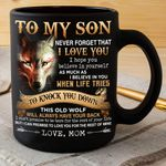 Personalized To My Son Never Forget That I Love You Gift From Mom Wolf Black Mug