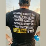 Crawling Is Acceptable Falling Is Acceptable T-shirt