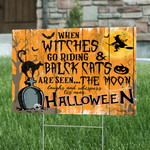 When Witches Go Riding Black Cats Are Seen The Moon Laugh And Whispers 'Tis Near Halloween Yard Sign
