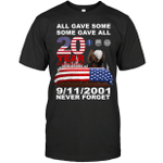 All Gave Some Some Gave All 20 Years 9 11 2001 Never Forget 9/11 20th Anniversary T-shirt