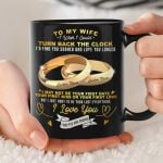 To My Wife I Wish I Could Turn Back The Clock Gift From Husband Personalized Black Mug