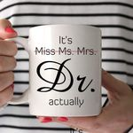 It's Miss Ms Mrs Dr Actually White Mug