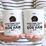 Everything Taste Better With Dog Hair In It Personalized Dog White Mug 11oz