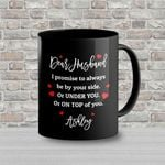 Dear Husband I Promise To Always Be By Your Side Black Mug