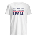 Rihanna Think While It's Still Legal T-shirt
