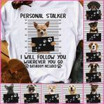 Personal Stalker Dog Personalized T-shirt