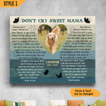 Don't Cry Sweet Mama Colorful Wooden Personalized Dog Memorial Gift Wall Art Horizontal Poster Canvas Framed Print