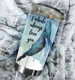 I Whale Always Love You Stainless Steel Tumbler Perfect Gifts For Whale Lover Tumbler Cups For Coffee/Tea, Great Customized Gifts For Birthday Christmas Thanksgiving