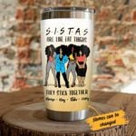 Personalized Sistas Are Like Fat Thighs They Stick Together Stainless Steel Tumbler, Tumbler Cups For Coffee/Tea, Great Customized Gifts For Birthday Christmas Thanksgiving
