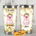 Personalized Pig Sunflower In A World Full Of Roses Stainless Steel Tumbler Perfect Gifts For Pig Lover Tumbler Cups For Coffee/Tea, Great Customized Gifts For Birthday Christmas Thanksgiving