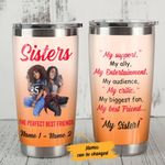 Personalized Sisters The Perfect Best Friend Stainless Steel Tumbler, Tumbler Cups For Coffee/Tea, Great Customized Gifts For Birthday Christmas Thanksgiving