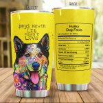 Husky Dog Never Lie About Love Stainless Steel Tumbler Perfect Gifts For Dog Lover Tumbler Cups For Coffee/Tea, Great Customized Gifts For Birthday Christmas Thanksgiving