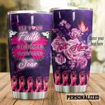 Personalized Breast Cancer Butterfly Faith Be Bigger Than Your Fear Pink Stainless Steel Tumbler Perfect Gifts For Breast Cancer Awareness Tumbler Cups For Coffee/Tea, Great Customized Gifts For Birthday Christmas Thanksgiving