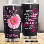 Personalized Breast Cancer I Can Do All Things Stainless Steel Tumbler Perfect Gifts For Breast Cancer Awareness Tumbler Cups For Coffee/Tea, Great Customized Gifts For Birthday Christmas Thanksgiving