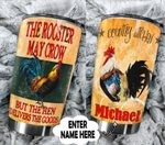 Personalized The Rooster May Crow But The Hen Delivers The Goods Stainless Steel Tumbler Perfect Gifts For Rooster Lover Tumbler Cups For Coffee/Tea, Great Customized Gifts For Birthday Christmas Thanksgiving