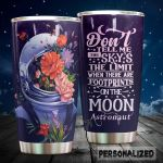Personalized Astronaut Don't Tell Me The Sky's The Limit Stainless Steel Tumbler Perfect Gifts For Astronaut Tumbler Cups For Coffee/Tea, Great Customized Gifts For Birthday Christmas Thanksgiving