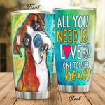 Boxer Dog All You Need Is Love And One Touch Boxer Stainless Steel Tumbler Perfect Gifts For Dog Lover Tumbler Cups For Coffee/Tea, Great Customized Gifts For Birthday Christmas Thanksgiving