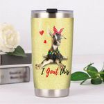 I Goat This Stainless Steel Tumbler, Tumbler Cups For Coffee/Tea, Great Customized Gifts For Birthday Christmas Thanksgiving