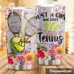 Personalized Just A Girl Who Love Tennis Stainless Steel Tumbler, Tumbler Cups For Coffee/Tea, Great Customized Gifts For Birthday Christmas Thanksgiving