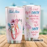 Personalized Ballet Dancer I Only Try To Dance Stainless Steel Tumbler Perfect Gifts For Ballet Lover Tumbler Cups For Coffee/Tea, Great Customized Gifts For Birthday Christmas Thanksgiving