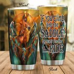 Horse And Dreamcatcher If You Climb Into The Saddle Stainless Steel Tumbler Perfect Gifts For Dreamcatcher Lover Tumbler Cups For Coffee/Tea, Great Customized Gifts For Birthday Christmas Thanksgiving