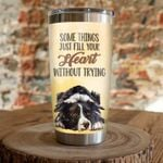 Border Collie Dog Somethings Just Fill Your Heart Without Trying Stainless Steel Tumbler Perfect Gifts For Dog Lover Tumbler Cups For Coffee/Tea, Great Customized Gifts For Birthday Christmas Thanksgiving