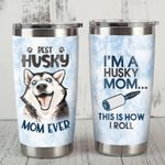 Siberian Husky Dog Best Husky Mom Ever Stainless Steel Tumbler Perfect Gifts For Dog Lover Tumbler Cups For Coffee/Tea, Great Customized Gifts For Birthday Christmas Thanksgiving