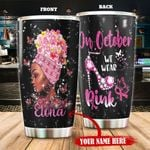 Personalized Black Girl Breast Cancer On October We Wear Pink Stainless Steel Tumbler Perfect Gifts For Breast Cancer Awareness Tumbler Cups For Coffee/Tea, Great Customized Gifts For Birthday Christmas Thanksgiving