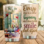 Personalized Cardinal Everyday Is A New Beginning Stainless Steel Tumbler Perfect Gifts For Cardinal Lover Tumbler Cups For Coffee/Tea, Great Customized Gifts For Birthday Christmas Thanksgiving