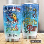 Personalized Fishing Let This Girl Show You How To Fish Stainless Steel Tumbler Perfect Gifts For Fishing Lover Tumbler Cups For Coffee/Tea, Great Customized Gifts For Birthday Christmas Thanksgiving