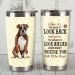 Boxer Dog You're Too Afraid To Look Ahead Stainless Steel Tumbler Perfect Gifts For Dog Lover Tumbler Cups For Coffee/Tea, Great Customized Gifts For Birthday Christmas Thanksgiving