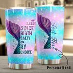 Personalized Mermaid Salty By Choice Steel Tumbler Perfect Gifts For Mermaid Lover Tumbler Cups For Coffee/Tea, Great Customized Gifts For Birthday Christmas Thanksgiving