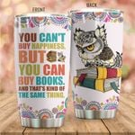 Owl You Can't Buy Happiness Stainless Steel Tumbler Perfect Gifts For Owl Lover Tumbler Cups For Coffee/Tea, Great Customized Gifts For Birthday Christmas Thanksgiving