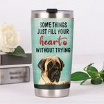 English Mastiff Dog Fill Your Heart Without Trying Stainless Steel Tumbler Perfect Gifts For English Mastiff Dog Lover Tumbler Cups For Coffee/Tea, Great Customized Gifts For Birthday Christmas Thanksgiving
