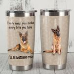 German Shepherd Dog Every Bite You Take I'll Be Watching Stainless Steel Tumbler Perfect Gifts For German Shepherd Dog Lover Tumbler Cups For Coffee/Tea, Great Customized Gifts For Birthday Christmas Thanksgiving