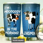 Personalized Cow I'm Moody In The Morning Stainless Steel Tumbler Perfect Gifts For Cow Lover Tumbler Cups For Coffee/Tea, Great Customized Gifts For Birthday Christmas Thanksgiving