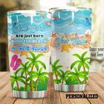 Personalized Beach Born With The Beach In Their Souls Palm Tree Stainless Steel Tumbler Perfect Gifts For Beach Lover Tumbler Cups For Coffee/Tea, Great Customized Gifts For Birthday Christmas Thanksgiving