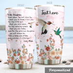 Personalized Hummingbird To My Daughter From Mom Even When I'm Not Close By Stainless Steel Tumbler Perfect Gifts For Hummingbird Lover Tumbler Cups For Coffee/Tea, Great Customized Gifts For Birthday Christmas Thanksgiving