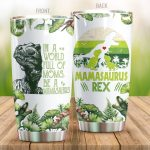 Dinosaur In A World Full Of Moms Stainless Steel Tumbler Perfect Gifts For Dinosaur Lover Tumbler Cups For Coffee/Tea, Great Customized Gifts For Birthday Christmas Thanksgiving Mother's Day