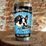 Boston Terrier Dog Kisses Fix Everything Stainless Steel Tumbler, Tumbler Cups For Coffee/Tea, Great Customized Gifts For Birthday Christmas Thanksgiving