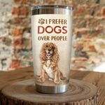 Cocker Spaniel Dog I Prefer Dog Over People Stainless Steel Tumbler Perfect Gifts For Dog Lover Tumbler Cups For Coffee/Tea, Great Customized Gifts For Birthday Christmas Thanksgiving