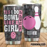 Personalized Bowling I Do Bowl Like A Girl Stainless Steel Tumbler Perfect Gifts For Bowling Lover Tumbler Cups For Coffee/Tea, Great Customized Gifts For Birthday Christmas Thanksgiving
