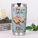 Brown Otter Couple I Love You Like No Otter Stainless Steel Tumbler Perfect Gifts For Otter Lover Tumbler Cups For Coffee/Tea, Great Customized Gifts For Birthday Christmas Thanksgiving