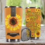 Sunflower Guitar In A World Where You Can Be Anything Be Kind Steel Tumbler Perfect Gifts For Guitar Lover Tumbler Cups For Coffee/Tea, Great Customized Gifts For Birthday Christmas Thanksgiving