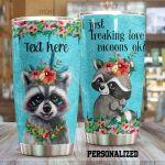 Personalized I Just Freaking Love Raccoon Stainless Steel Tumbler Perfect Gifts For Raccoon Lover Tumbler Cups For Coffee/Tea, Great Customized Gifts For Birthday Christmas Thanksgiving