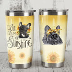 French Bulldog You Are My Sunshine Stainless Steel Tumbler Perfect Gifts For Dog Lover Tumbler Cups For Coffee/Tea, Great Customized Gifts For Birthday Christmas Thanksgiving