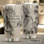 Personalized Dragonfly What If I Fall Stainless Steel Tumbler Perfect Gifts For Dragonfly Lover Tumbler Cups For Coffee/Tea, Great Customized Gifts For Birthday Christmas Thanksgiving
