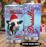Personalized Cow All I Want For Christmas Is You Stainless Steel Tumbler Perfect Gifts For Cow Lover Tumbler Cups For Coffee/Tea, Great Customized Gifts For Birthday Christmas Thanksgiving