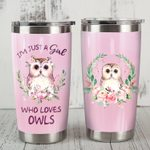 Just A Girl Who Loves Owls Stainless Steel Tumbler, Tumbler Cups For Coffee/Tea, Great Customized Gifts For Birthday Christmas Thanksgiving